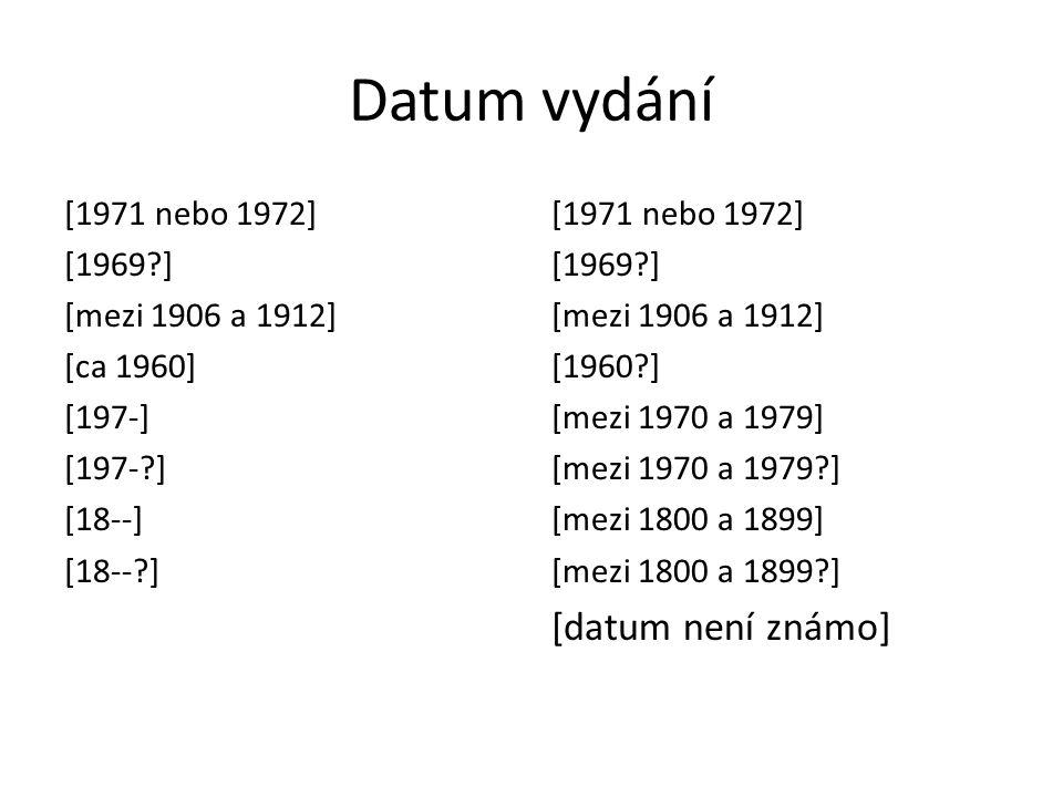 Datum vydání [datum není známo] [1971 nebo 1972] [1969 ]